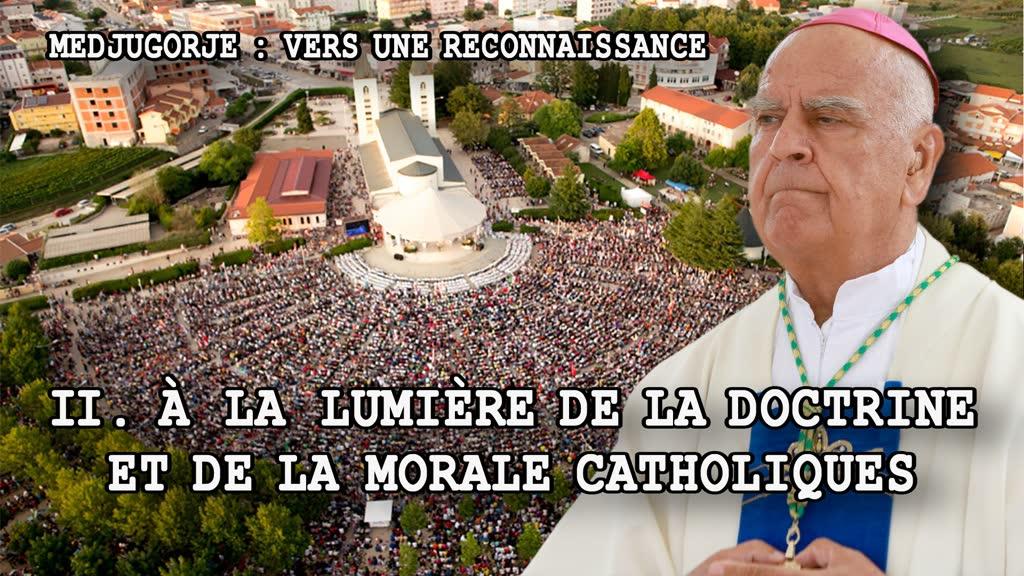 À la lumière de la doctrine et de la morale catholiques.