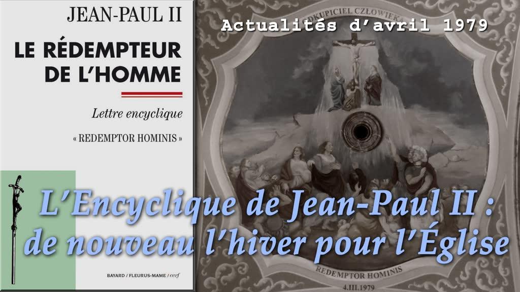 L'Encyclique de Jean-Paul II: de nouveau l'hiver pour l'Église.