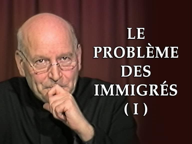 Le problème des immigrés (I).