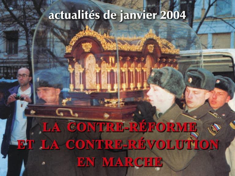 La Contre-Réforme et la Contre-Révolution en marche.