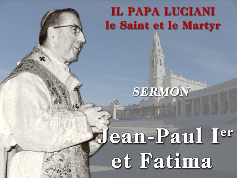 Sermon: Jean-Paul Ier et Fatima.