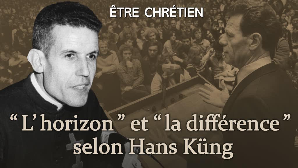""""""" L'horizon """" et """" la différence """" selon Hans Küng."""