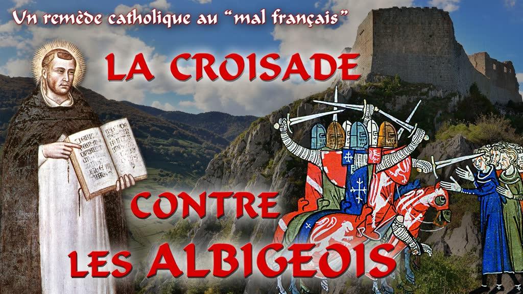 La croisade contre les Albigeois.