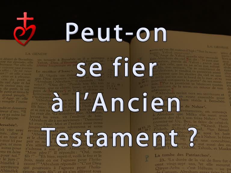Peut-on se fier à l'Ancien Testament ?