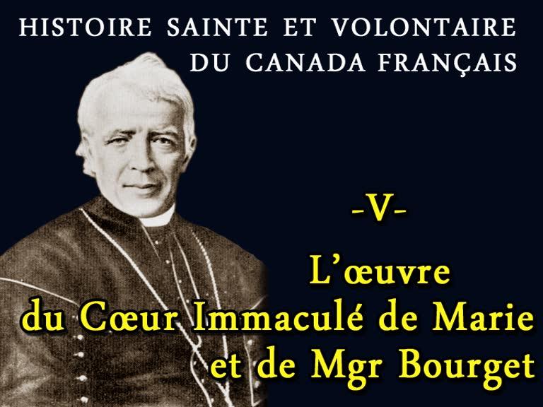 L'œuvre du Cœur Immaculé de Marie et de Mgr Bourget.