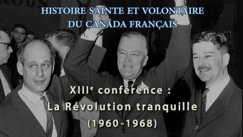 La Révolution tranquille (1960-1968).