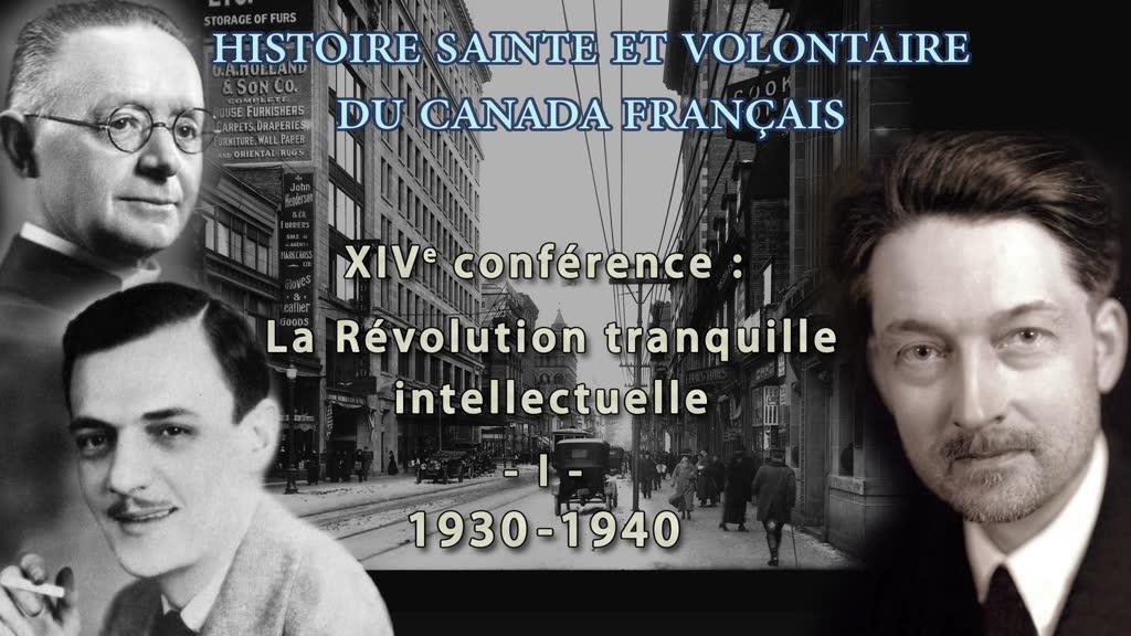 La Révolution tranquille intellectuelle: 1. 1930-1940.