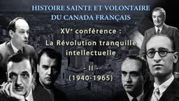 La Révolution tranquille intellectuelle : 2. 1940-1965.
