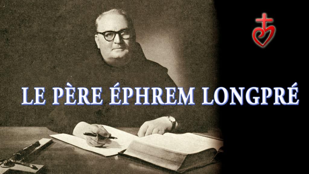 Le Père Éphrem Longpré