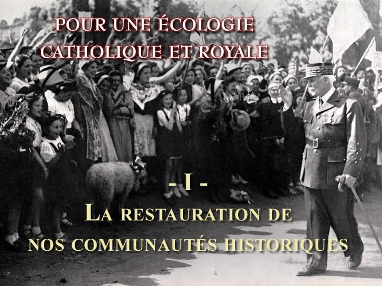 La restauration de nos communautés historiques.