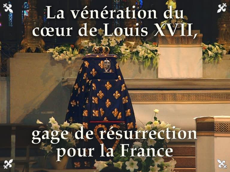 La vénération du cœur de Louis XVII, gage de résurrection pour la France.