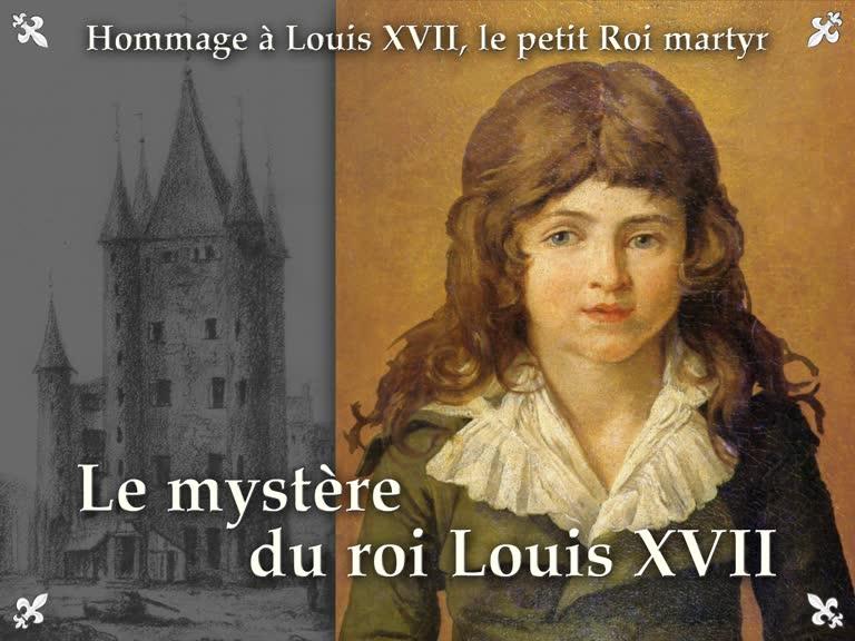 Le mystère du roi Louis XVII.