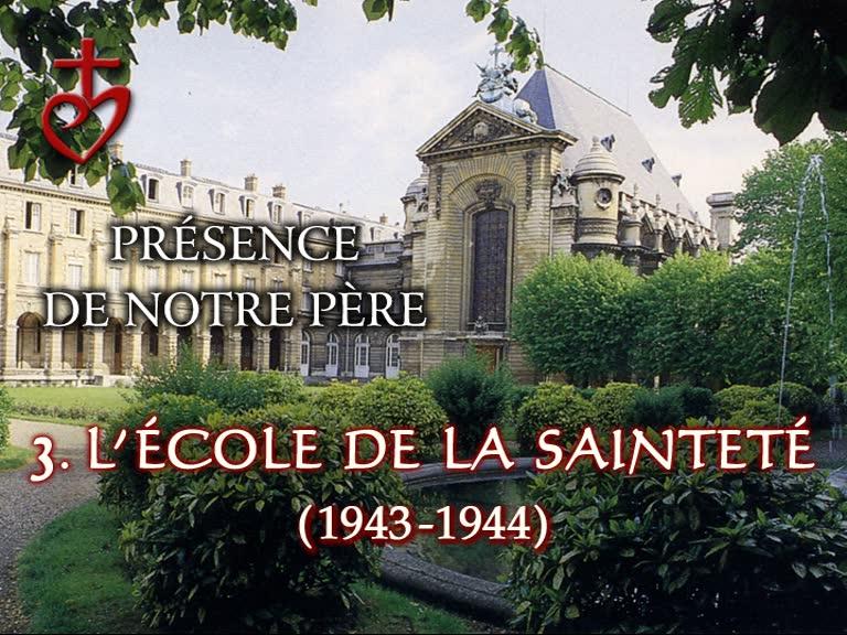 L'école de la sainteté (1943-1944).