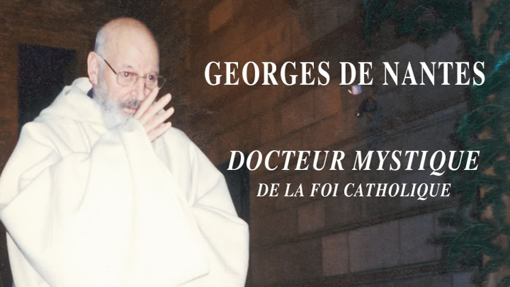 Georges de Nantesdocteur mystique de la foi catholique