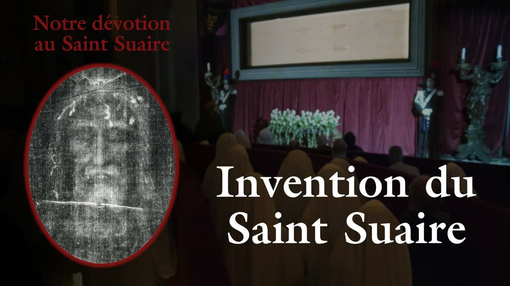 Invention du Saint Suaire.