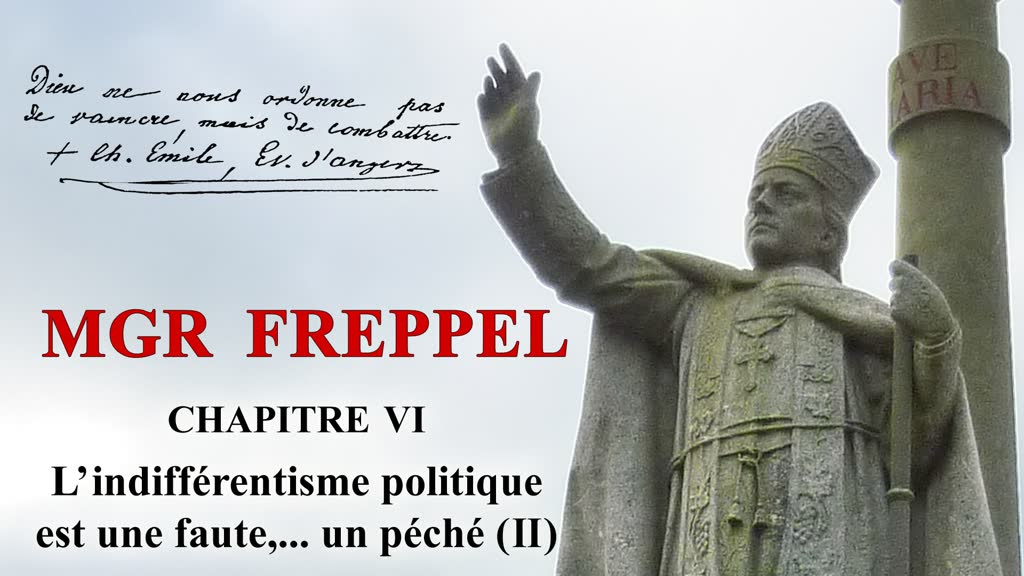Chapitre VI: 1885: L'indifférentisme politique est une faute,… un péché (II).
