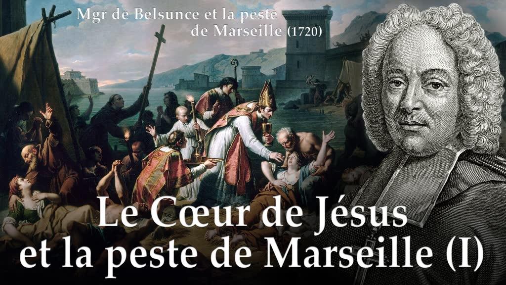 Le Cœur de Jésus et la peste de Marseille (I).
