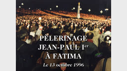 Pèlerinage Jean-Paul Ier Fatima