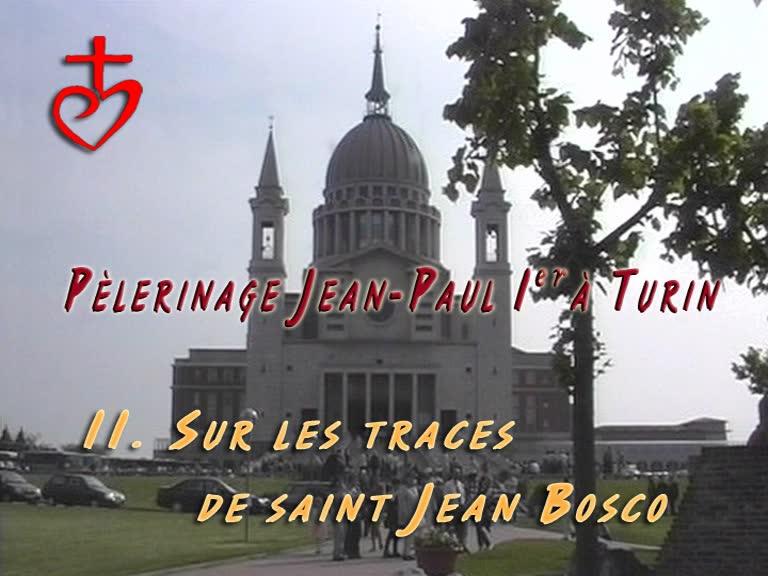 Sur les traces de saint Jean-Bosco.