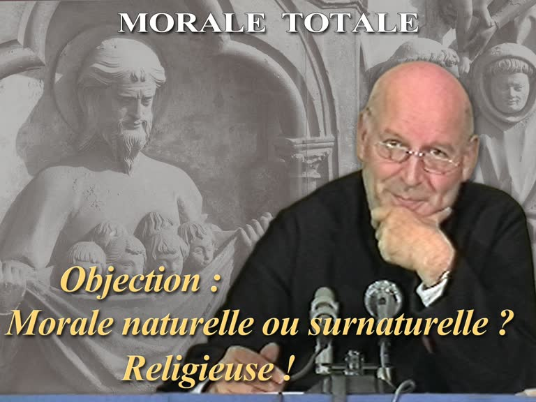 Objection : Morale naturelle ou surnaturelle ?