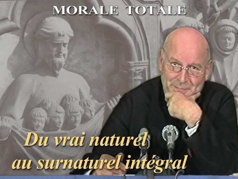 Conférence : Du vrai naturel au surnaturel intégral.