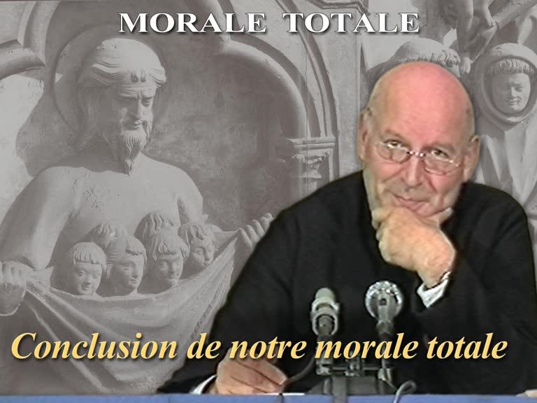 Conclusion de notre morale totale