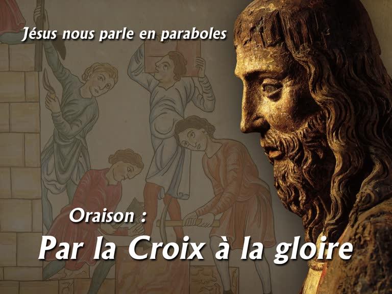 Oraison: Par la Croix à la gloire.