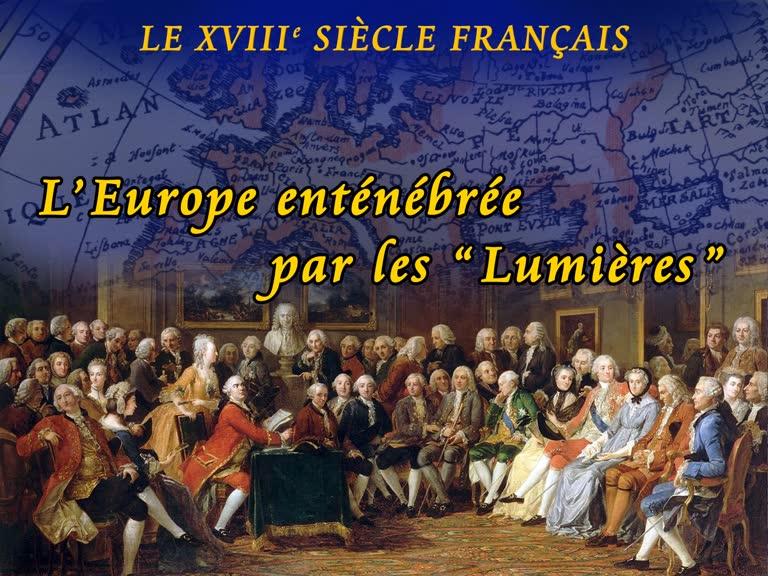 """L'Europe enténébrée par les """"Lumières""""."""