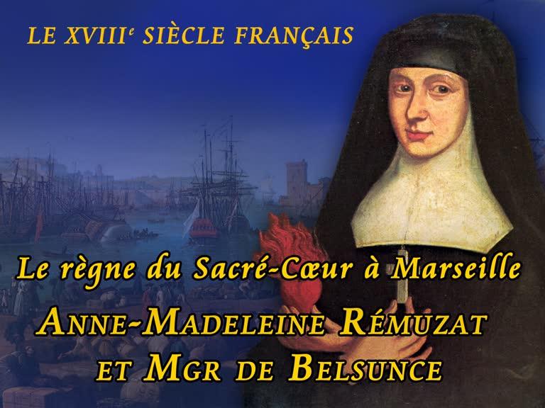 Le règne du Sacré-Cœur à Marseille. Anne-Madeleine Rémuzat et Mgr de Belsunce.