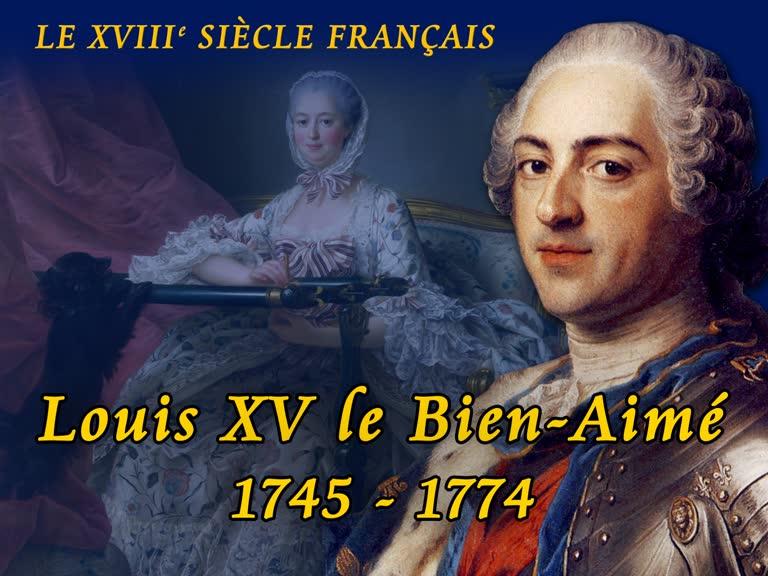 Louis XV le Bien-Aimé. Deuxième partie: 1745-1774.