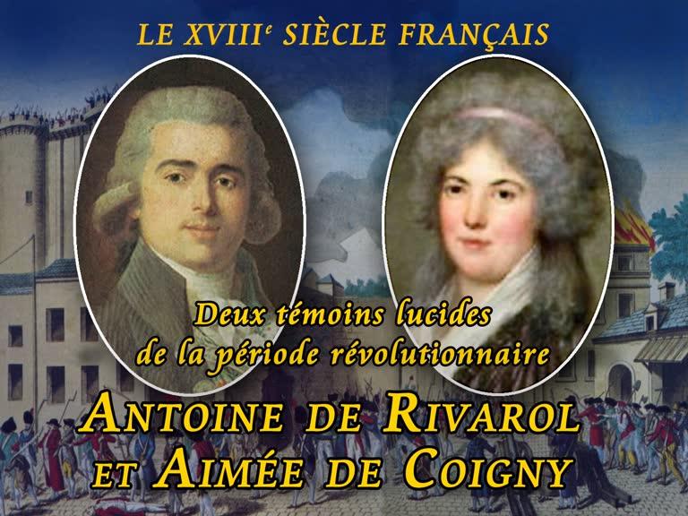 Deux témoins lucides de la période révolutionnaire, Antoine de Rivarol et Aimée de Coigny.