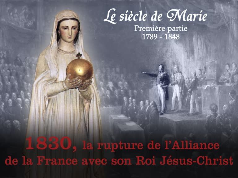 1830, la rupture de l'Alliance de la France avec son Roi Jésus-Christ.