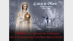 1830, la rupture de l'Alliance de la France avec son Roi Jésus-Christ.
