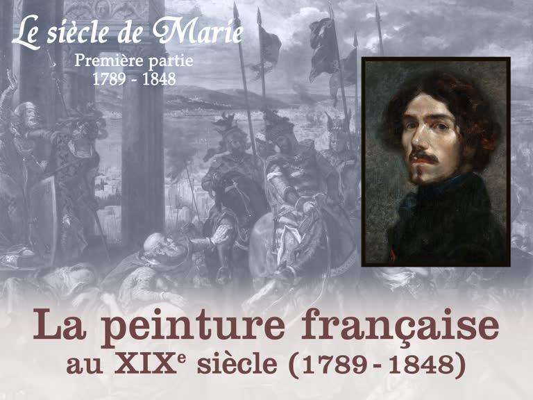 La peinture française au XIXe siècle (1789-1848).