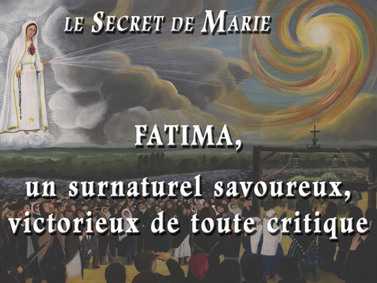 Fatima, un surnaturel savoureux, victorieux de toute critique.