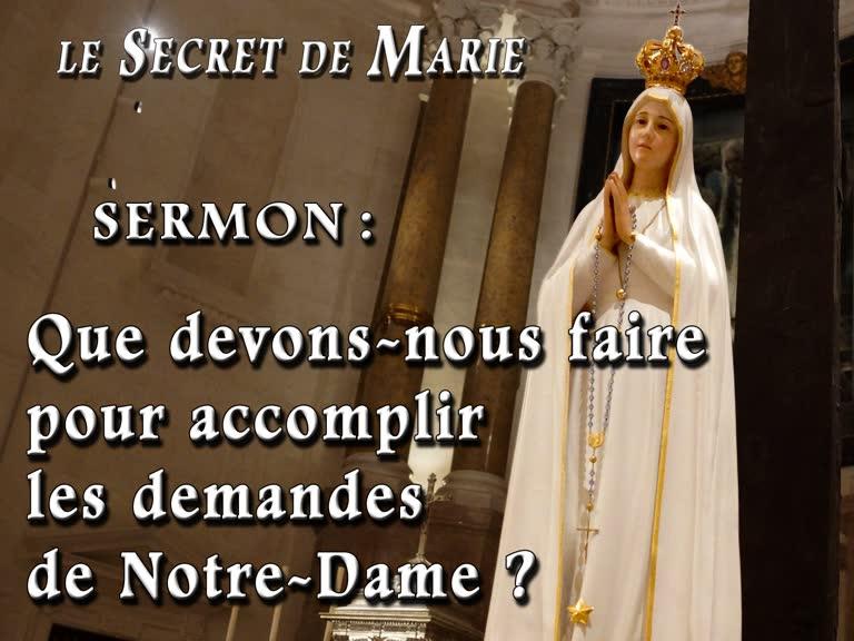 Sermon : Que devons-nous faire pour accomplir les demandes de Notre-Dame ?
