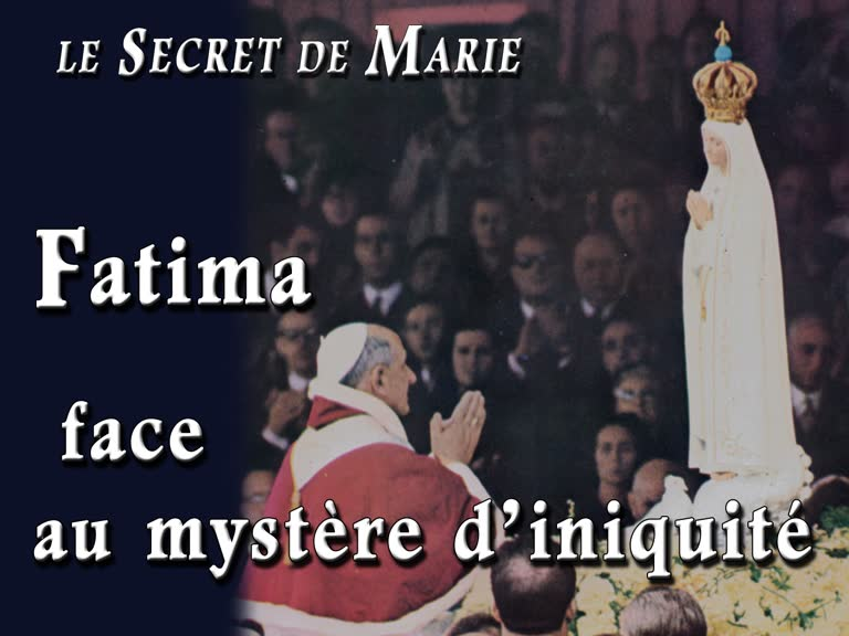 Fatima face au mystère d'iniquité.