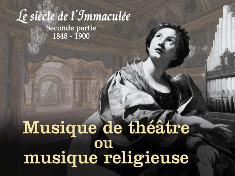 Musique de théâtre et musique religieuse.