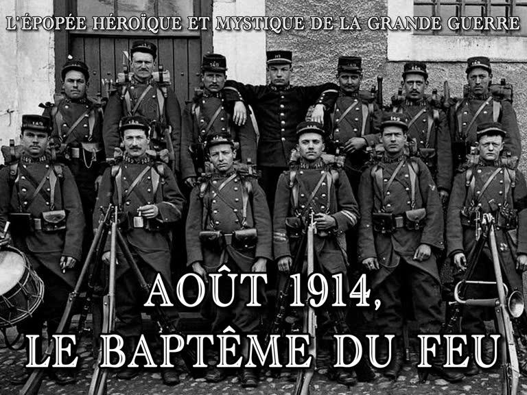 Août 1914, le baptême du feu.