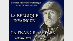 La Belgique invaincue, la France assiégée, octobre 1914 - octobre 1915.