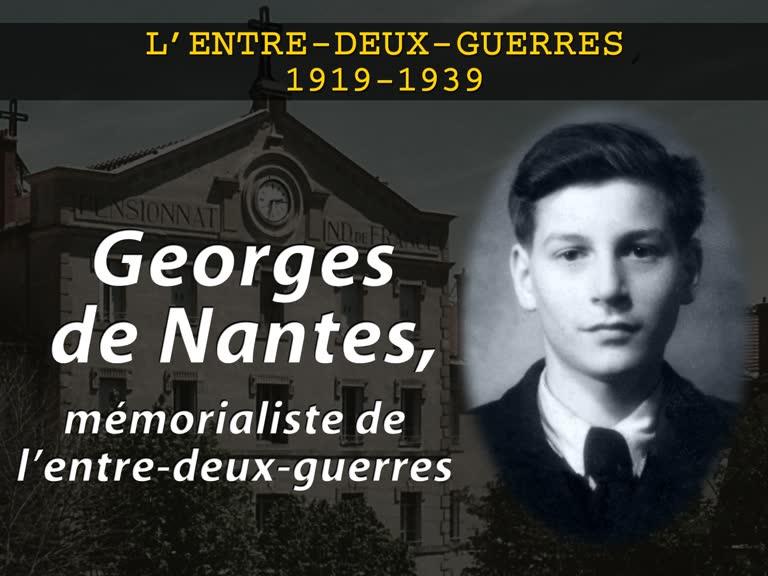 Georges de Nantes, mémorialiste de l'entre-deux-guerres.