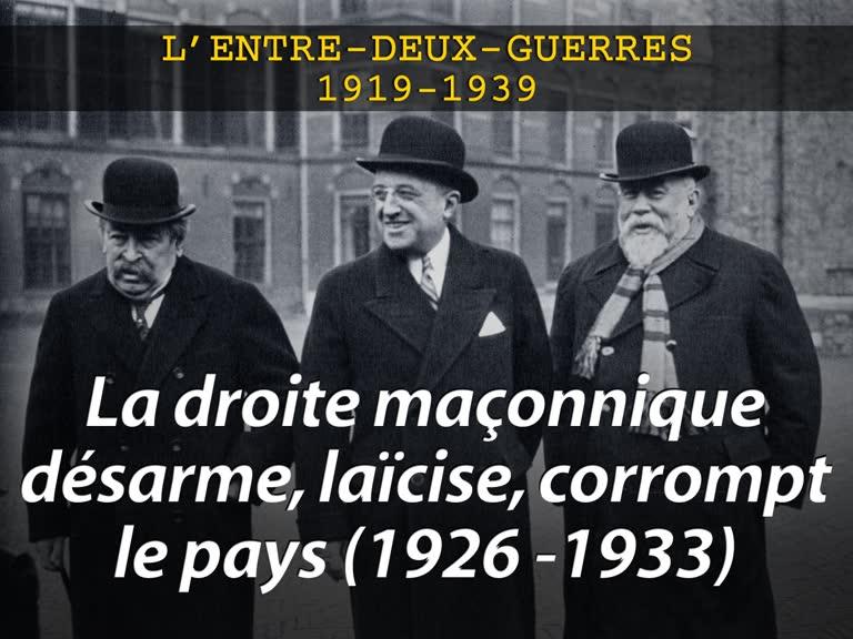 La droite maçonnique désarme, laïcise, corrompt le pays (1926-1933).
