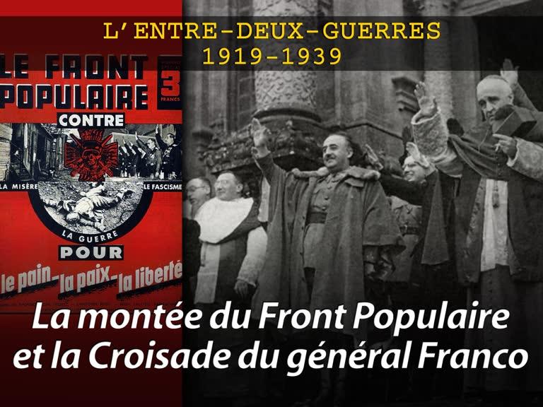 La montée du Front Populaire et la Croisade du général Franco.