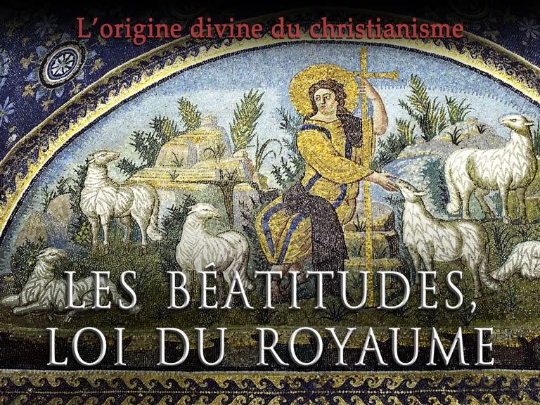Oraison matinale: Les Béatitudes, loi du Royaume.