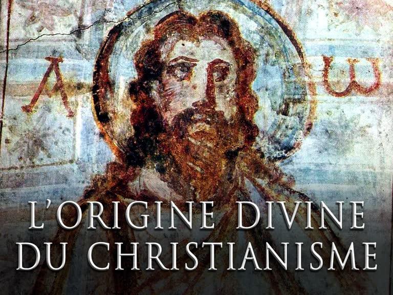 L'origine divine du christianisme