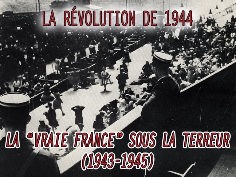"""La """"vraie France"""" sous la terreur (1943-1945)."""