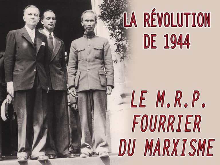 «Le M.R.P. fourrier du marxisme.»