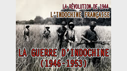 La guerre d'Indochine (1946-1953).