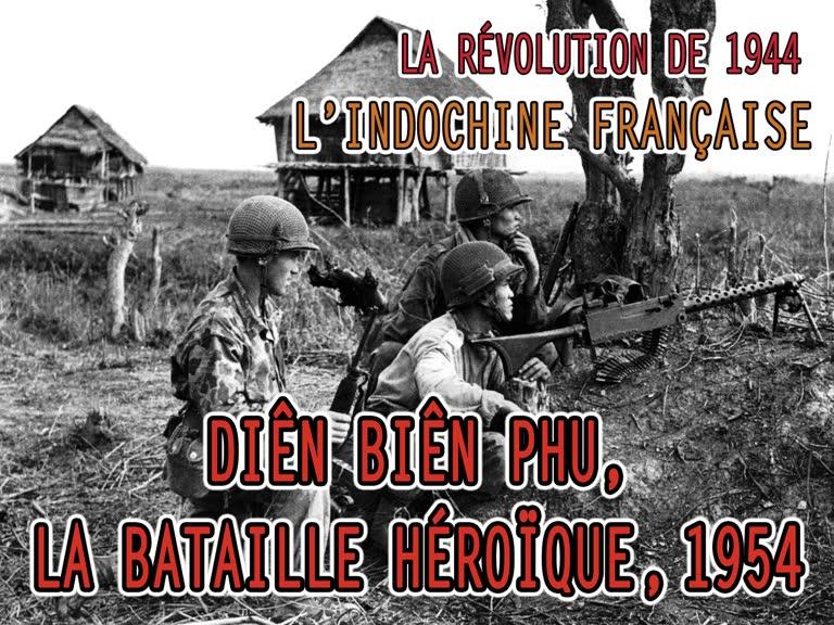 Diên Biên Phu, la bataille héroïque, 1954.