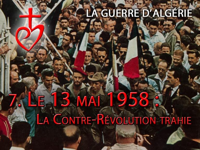 Le 13 mai 1958. La Contre-Révolution trahie.